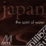 Japan - the spirit of water cd musicale di Artisti Vari