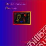 Shaman cd musicale di David Parsons