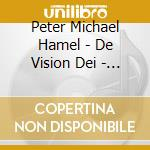 Hamel Peter Michael - De Vision Dei - In Search Of God cd musicale di Hamel peter michael