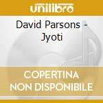 Parsons David - Jyoti cd musicale di David Parsons