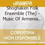 Folk music - shoghaken ensemble cd musicale di Music of armenia 5