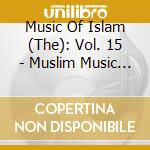 MUSLIM MUSIC OF INDONESIA: ACEH AND WEST  cd musicale di MUSIC OF ISLAM - 15