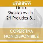 Shostakovich - 24 preludes & fugues cd musicale di Roger Woodward