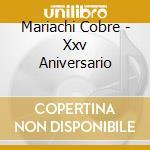 Xxv aniversario cd musicale di Cobre Mariachi