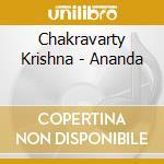 Chakravarty Krishna - Ananda cd musicale di Krishna Chakravarty