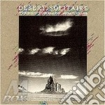 Steve Roach - Desert Solitaire cd musicale di Roach s./braheny k.