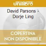 Dorje ling cd musicale di David Parsons