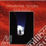 DREAMTIME RETURN cd musicale di Steve Roach