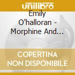 Morphine and cupcakes cd musicale di O'halloran Emily