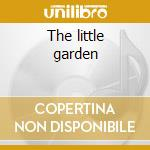 The little garden cd musicale di Erin Bode