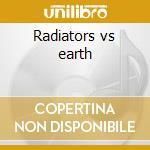 Radiators vs earth cd musicale