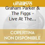 Live at the ftc +dvd cd musicale di Graham Parker