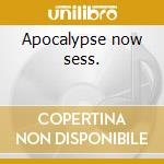Apocalypse now sess. cd musicale di M.hart & rhythm devi