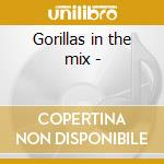 Gorillas in the mix - cd musicale di Bernie krause & human remains