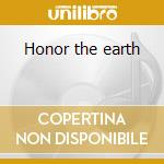 Honor the earth cd musicale di Indian native americ