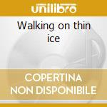 Walking on thin ice cd musicale di Yoko ono dig.remaste