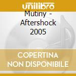 Aftershock 2005 cd musicale di Mutiny
