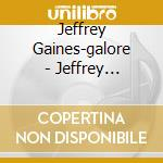 Galore cd musicale di Jeffrey Gaines