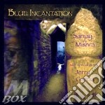 Blue incantation - garcia jerry cd musicale di Sajay mishra & jerry garcia