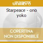 Starpeace - ono yoko cd musicale di Yoko ono dig.remastered
