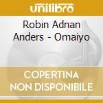 Omaiyo - percussioni cd musicale di Robin adnan anders