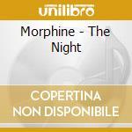 THE NIGHT cd musicale di MORPHINE