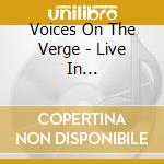 LIVE IN PHILADELPHIA                      cd musicale di VOICES ON THE VERGE