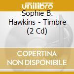 TIMBRE cd musicale di Sophie B. hawkins