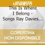THIS IS WHERE I..-SONGS OF R.DAVIES cd musicale di ARTISTI VARI