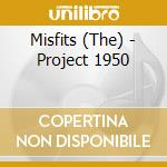 PROJECT 1950 cd musicale di MISFITS