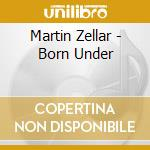 BORN UNDER cd musicale di Martin Zellar