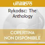 RYKODISC: THE ANTHOLOGY cd musicale di ARTISTI VARI