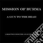 A GUN TO THE HEAD cd musicale di MISSION OF BURMA