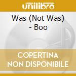 BOO cd musicale di Was) Was(not