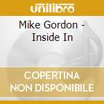 INSIDE IN cd musicale di GORDON MIKE
