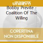 THE COALITION OF THE WILLING cd musicale di PREVITE BOBBY