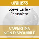 JERUSALEM                                 cd musicale di Steve Earle