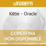 Oracle cd musicale di Kittie