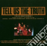 TELLU US THE TRUTH/LIVE CONCERT REC. cd musicale di ARTISTI VARI