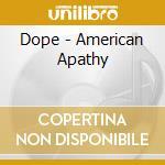 AMERICAN APATHY cd musicale di DOPE