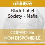 MAFIA cd musicale di BLACK LABEL SOCIETY