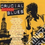 Crucial chicago blues cd musicale di K.taylor/l.allison/j