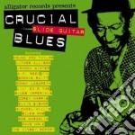 Crucial slide guit.blues cd musicale di Artisti Vari