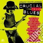 Crucial texas blues cd musicale di Artisti Vari