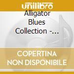 THE ALLIGATOR BLUES COLLECTION(3CD B cd musicale di ARTISTI VARI