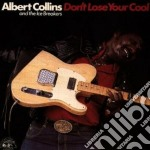 DON'T LOSE YOUR COOL - COLLINS ALBERT cd musicale di ALBERT COLLINS & THE ICE BREAKER