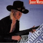 Serious business cd musicale di Johnny Winter