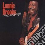 Wound up tight cd musicale di Lonnie Brooks