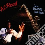 I'm in the wrong business cd musicale di A.c.reed