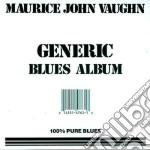 Generic blues album cd musicale di Maurice john vaughn